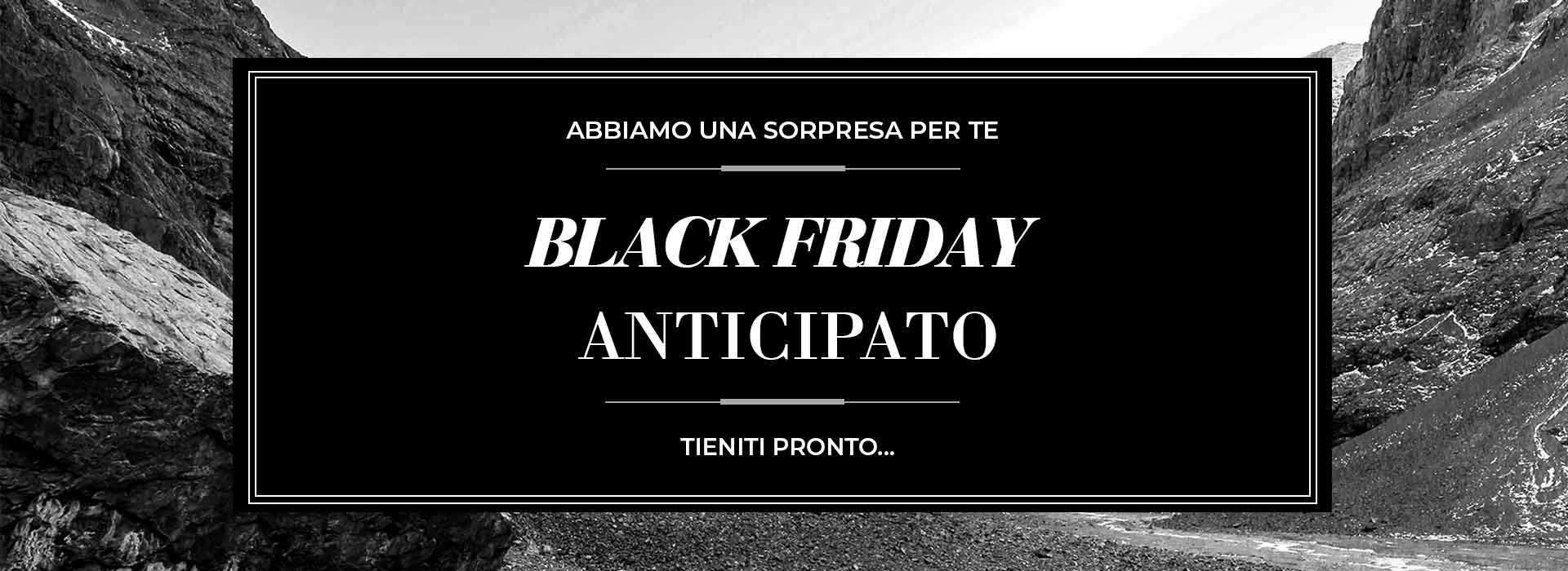 Tieniti pronto: il Black Friday anticipato!